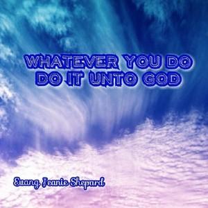 DO IT UNTO GOD