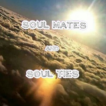 Soul Mates and Soul Ties