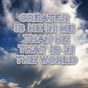 The Greater One Lives In Me
