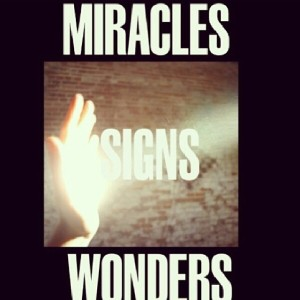 Miracles Signs and Wonders