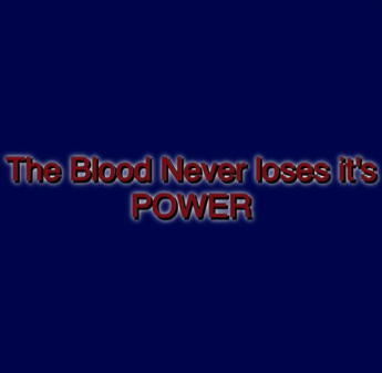 The Blood Never Loses Its Power